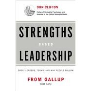 Strengths Based Leadership Great Leaders, Teams, and Why People Follow by Rath, Tom; Conchie, Barry, 9781595620255