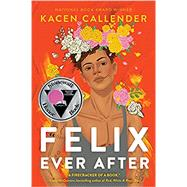 Felix Ever After by Callender, Kacen, 9780062820259