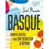 Basque Spanish recipes from...,Pizarro, Jose,9781784880262