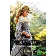 Selah by Bergren, Lisa Tawn, 9780764230264