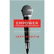 Empower The 4 Keys to Leading a Volunteer Movement by Martin, Jeff, 9781430070283