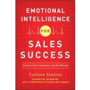 Emotional Intelligence for Sales Success by Stanley, Colleen; Konrath, Jill, 9780814430293