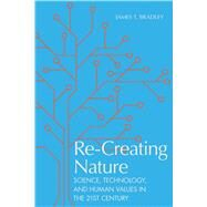 Re-creating Nature by Bradley, James T., 9780817320294
