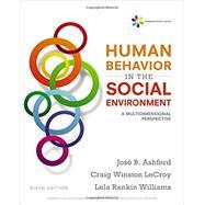 Empowerment Series: Human Behavior in the Social Environment A Multidimensional Perspective by Ashford, Jose B.; LeCroy, Craig Winston; Williams, Lela Rankin, 9781305860308