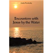 Encounters With Jesus by the Water by Porostosky, Candy, 9781973670315