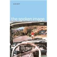 The Spoken Image by Scott, Clive, 9781861890320