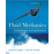 Fluid Mechanics Fundamentals...,Cengel, Yunus; Cimbala, John,9780073380322