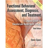 Functional Behavioral Assessment, Diagnosis, and Treatment by Cipani, Ennio, Ph.D.; Schock, Keven M., 9780826170323