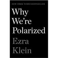 Why We're Polarized,Klein, Ezra,9781476700328