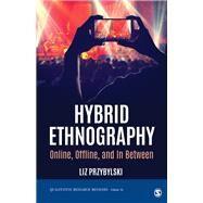 Hybrid Ethnography,Przybylski, Liz,9781544320328