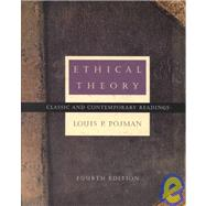 Ethical Theory Classical and Contemporary Readings by Pojman, Louis P., 9780534570330