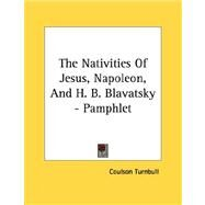 The Nativities of Jesus, Napoleon, and H. B. Blavatsky by Turnbull, Coulson, 9781430430339