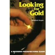 Looking for Gold The Modern...,Angier, Bradford,9780811720342