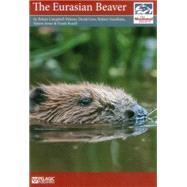 The Eurasian Beaver by Campbell-palmer, Róisín; Gow, Derek; Needham, Robert; Jones, Simon; Rosell, Frank, 9781784270346