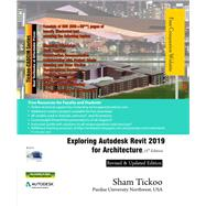 Exploring Autodesk Revit 2019 for Architecture, 15th Edition by Prof. Sham Tickoo, 9781640570351