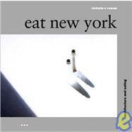 Eat New York: Architecture...,Rowan, Victoria C.,9781841660356