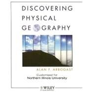 Wcsdiscovering Physical Geography, First Edition for Northern Illinois University by Arbogast, Alan F., 9780470190357