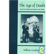 The Age of Doubt: American...,Graebner, William,9781577660361