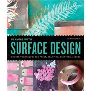 Playing with Surface Design...,Cerruti, Courtney,9781631590368