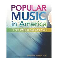 Popular Music in America The Beat Goes On by Campbell, Michael, 9781337560375