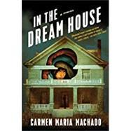 In the Dream House,Machado, Carmen Maria,9781644450383