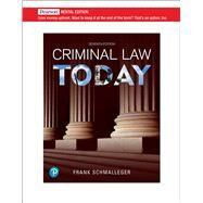 Criminal Law Today [RENTAL EDITION] by Schmalleger, Frank, 9780135970386