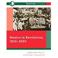 Mexico in Revolution,...,Truitt, Jonathan; Slaughter,...,9780393690392