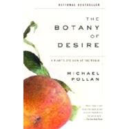 The Botany of Desire: A...,Pollan, Michael,9780375760396