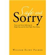 Safe and Sorry by Palmer, William Elihu, 9781796020397