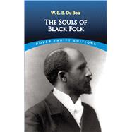 The Souls of Black Folk,Du Bois, W. E. B.,9780486280417