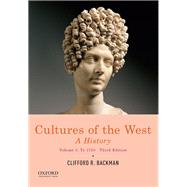 Cultures of the West A History, Volume 1: To 1750 by Backman, Clifford R., 9780190070427