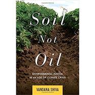 Soil Not Oil,Shiva, Vandana,9781623170431