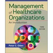 Management of Healthcare...,Olden, Peter,9781640550438
