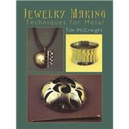 Jewelry Making Techniques for Metal by McCreight, Tim, 9780486440439