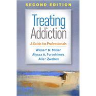 Treating Addiction, Second...,Miller, William R.;...,9781462540440