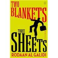 Two Blankets, Three Sheets by Al Galidi, Rodaan; Reeder, Jonathan, 9781642860450