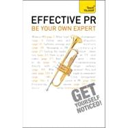Effective PR: Be Your Own Expert: Teach Yourself by Murray, Angela, 9781444120455