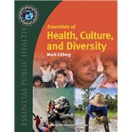 Essentials of Health, Culture, and Diversity Understanding People, Reducing Disparities by Edberg, Mark, 9780763780456