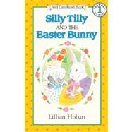 Silly Tilly and the Easter...,Hoban, Lillian,9780613130462