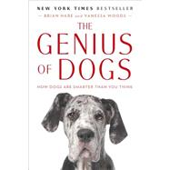 The Genius of Dogs How Dogs...,Hare, Brian; Woods, Vanessa,9780142180464