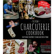 The New Charcuterie Cookbook Exceptional Cured Meats to Make and Serve at Home by Bissonnette, Jamie; Zimmern, Andrew, 9781624140464