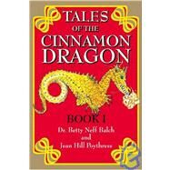 Tales of the Cinnamon Dragon Book I : Adventures in Farr Elvenhome by BALCH BETTY, 9781930580466