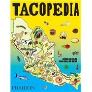 Tacopedia,Holtz, Deborah; Mena, Juan...,9780714870472