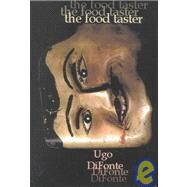 The Foodtaster: The Story of...,Difonte, Ugo,9781579620479