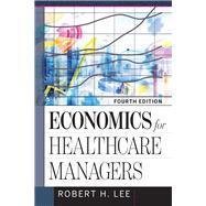 Economics for Healthcare...,Lee, Robert,9781640550483