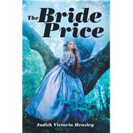 The Bride Price by Hensley, Judith Victoria, 9781973670483