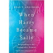When Harry Became Sally by Anderson, Ryan T., 9781641770484