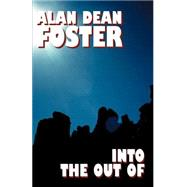Into the Out of by Foster, Alan Dean, 9781587150487