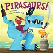 Pirasaurs! by Funk, Josh; Slack, Michael H., 9780545750493