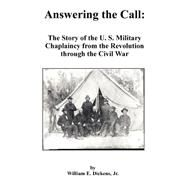 Answering the Call: The Story...,Dickens, William E., Jr.,9781581120493